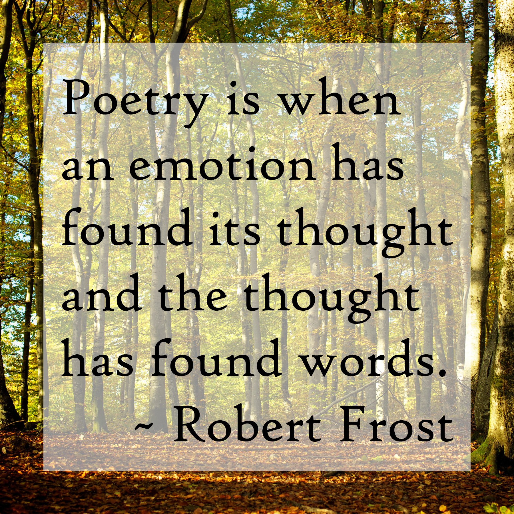 the life and inspirations of robert frost The best poems by robert frost 10 of the best robert frost poems everyone should read 'stopping by woods' was inspired by a real event in frost's life.