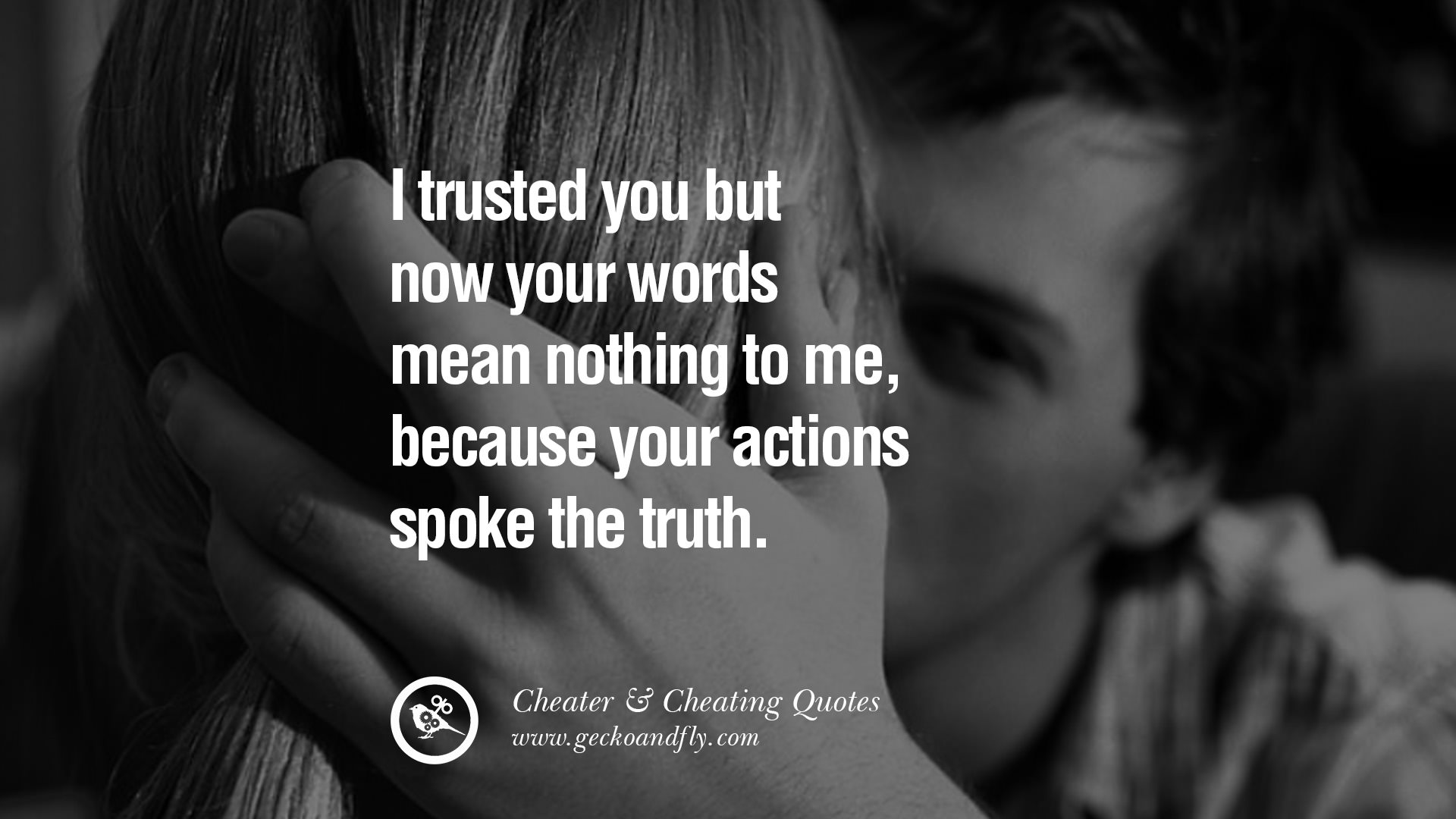 Your Words Mean Nothing When Your Actions Are Opposite The: Quotes About Cheating Spouse (29 Quotes