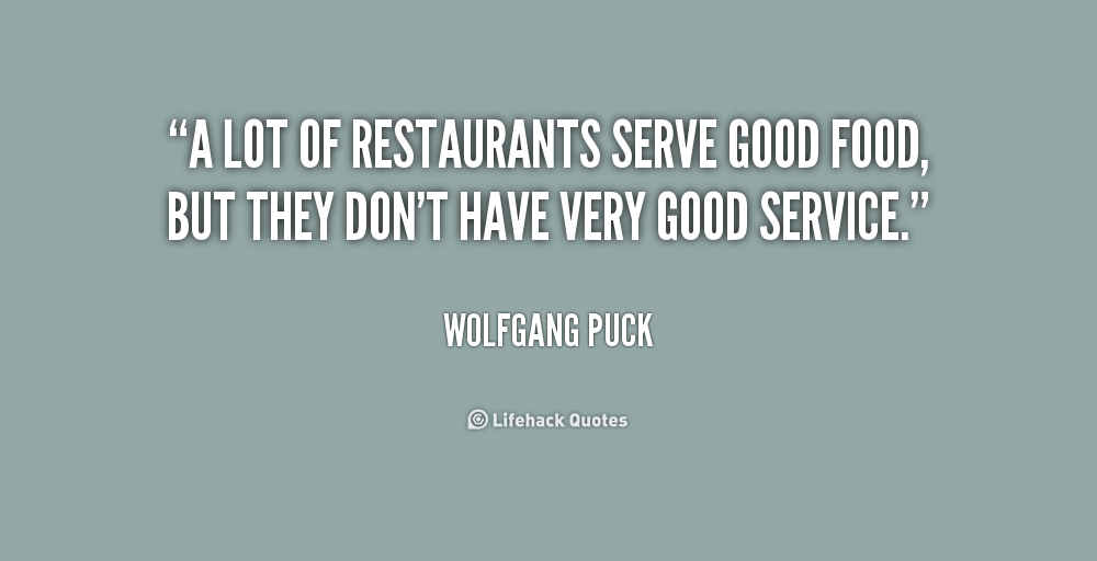 Quotes About Serving In Restaurants 18 Quotes