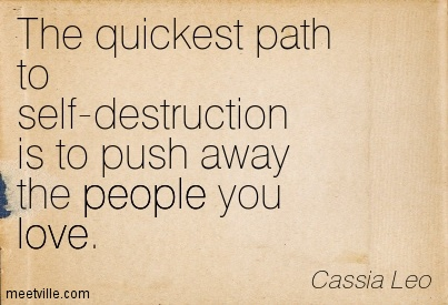 why do you push away someone you love