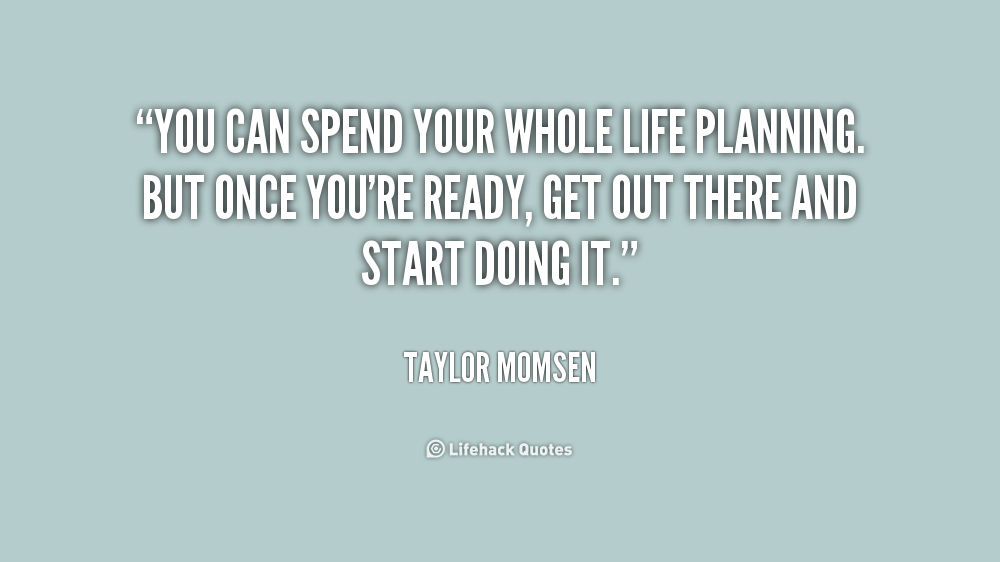 Quotes About Life Planning 53 Quotes