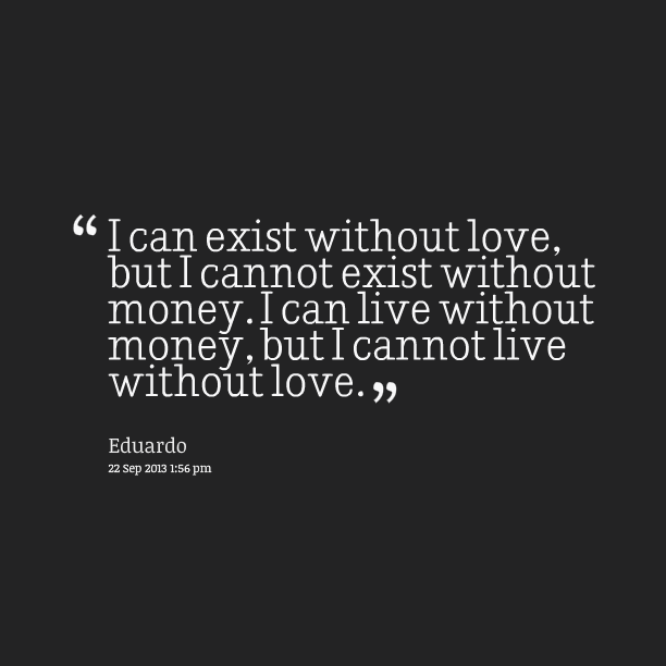 Quotes About Money Over Love 40 Quotes