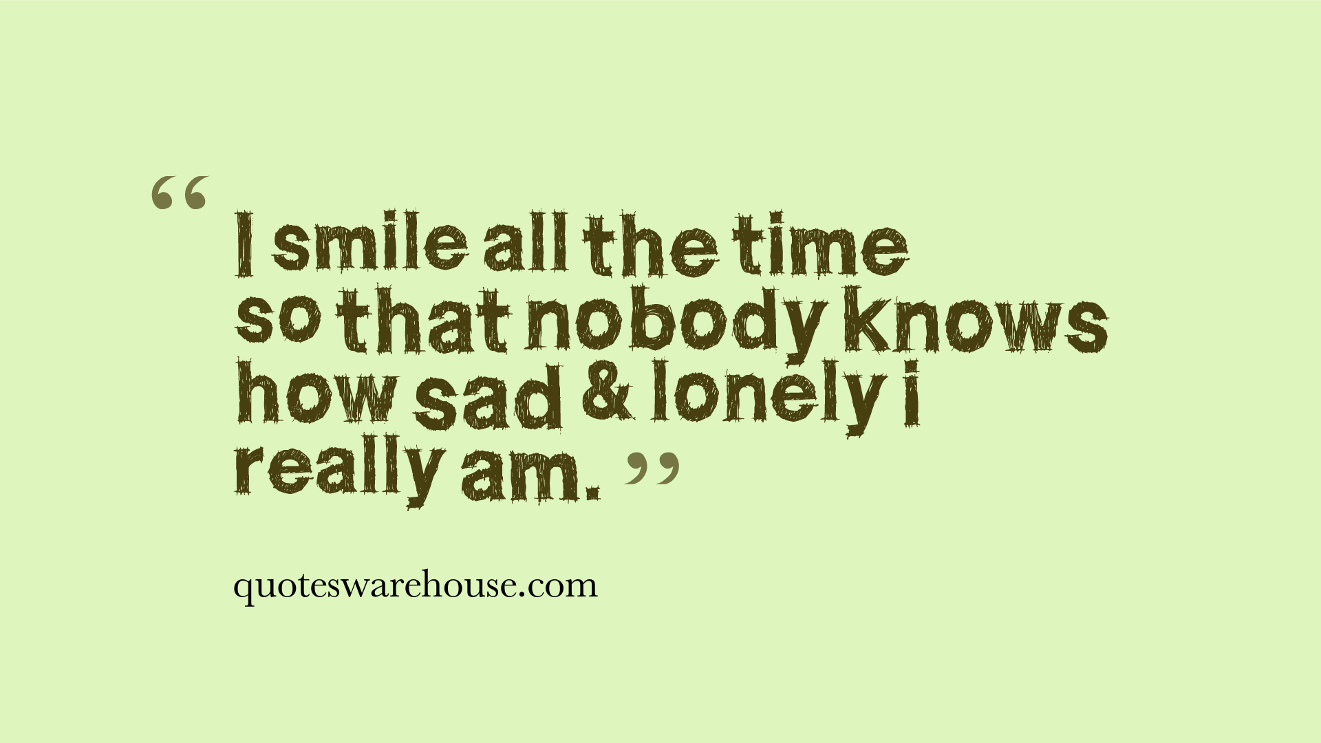 Quotes about Feeling Sad (82 quotes)