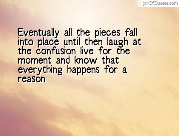 Quotes About Everything Falls Into Place (51 Quotes