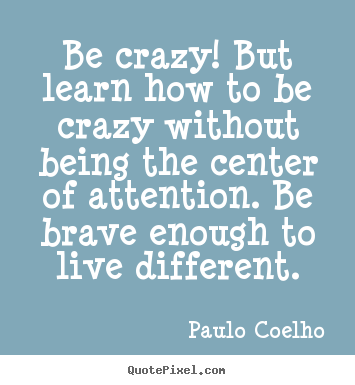 Quotes About Crazy Life 146 Quotes