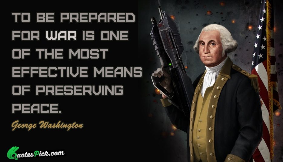 Quotes About Being Ready For War 60 Quotes Classy Quotes About George Washington
