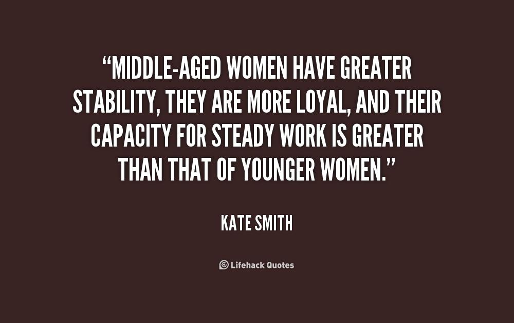Quotes About Middle Age: Quotes About Middle-Aged Women (29 Quotes