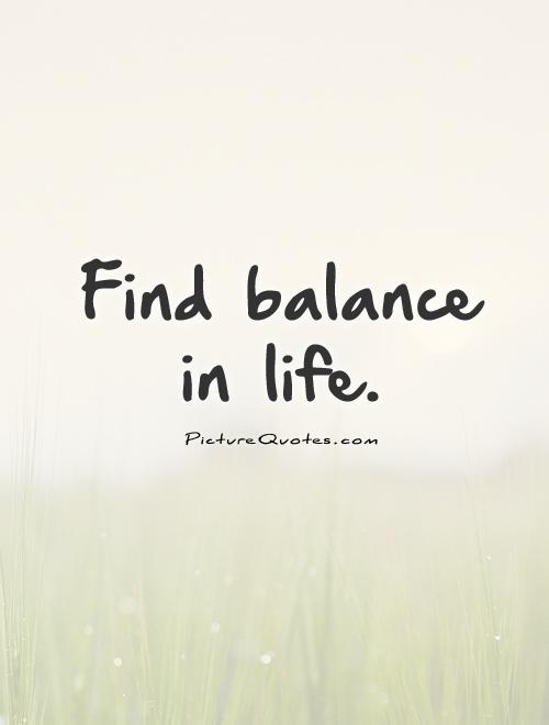 Quotes About Balance 60 Quotes Adorable Balanced Life Quotes