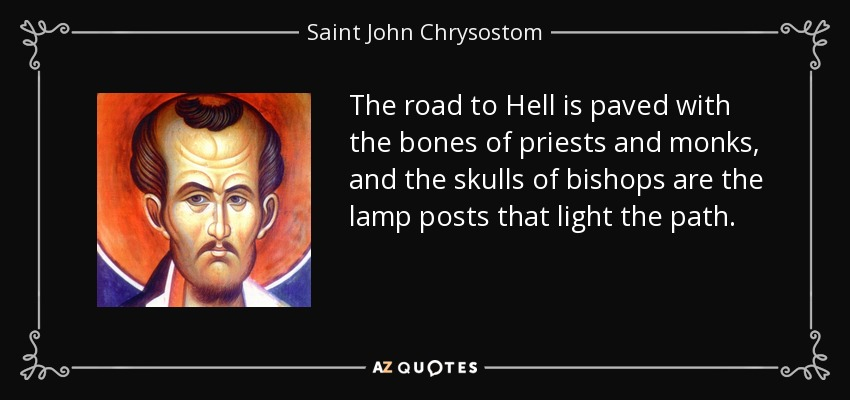"""women a necessary evil Saint john chrysostom quote: """"woman is a necessary evil, a natural temptation, a desirable calamity, a domestic peril, a deadly fascination, and a painted ill""""."""
