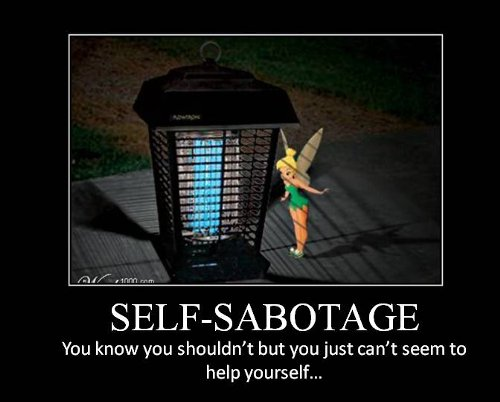 Quotes About Self Sabotage 47 Quotes