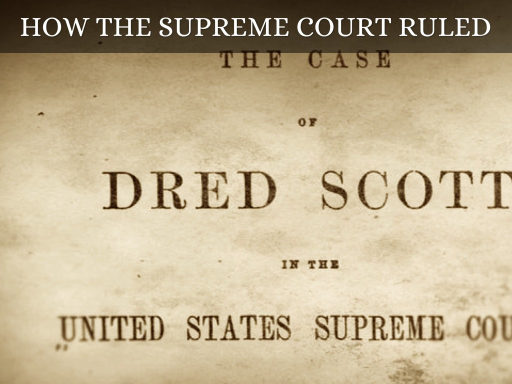 a history of the dred scott court case Dred scott decision: legal case (1857) in which the us supreme court delivered a sweeping pro-slavery decision that pushed america closer to civil war.