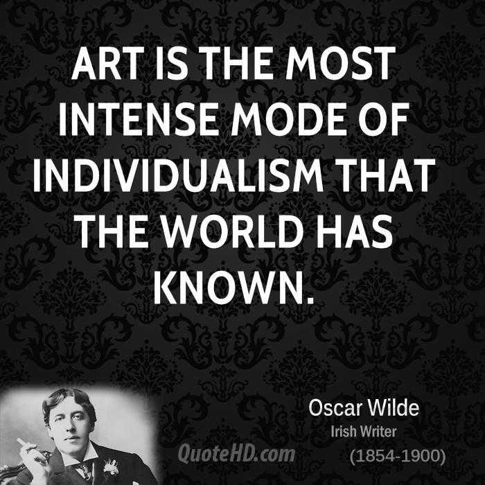 INDIVIDUALISM THAT THE WORLD HAS KNOWN. Oscar Wilde Irish Writer  QuoteHD.com (1854 1900)