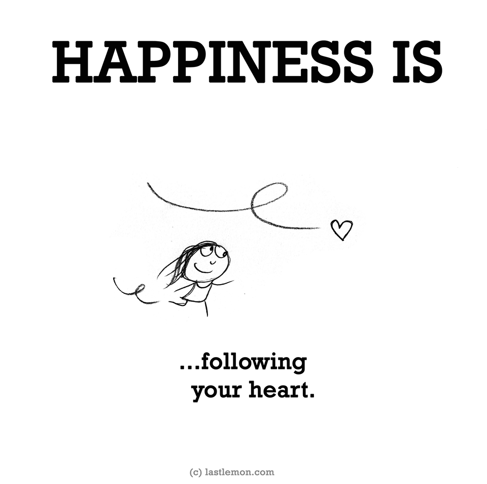 an analysis of finding true happiness by following your heart in follow your heart