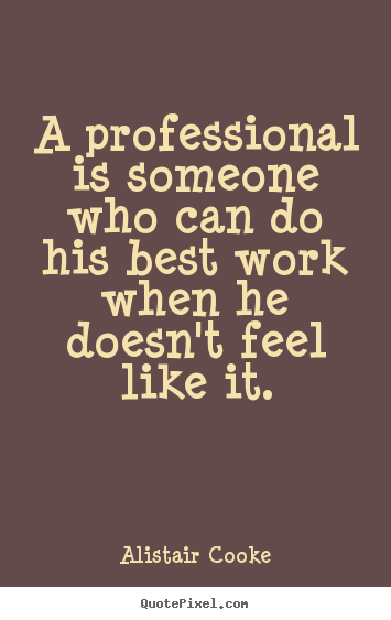 Quotes About Professional Image 60 Quotes Stunning Professional Quotes