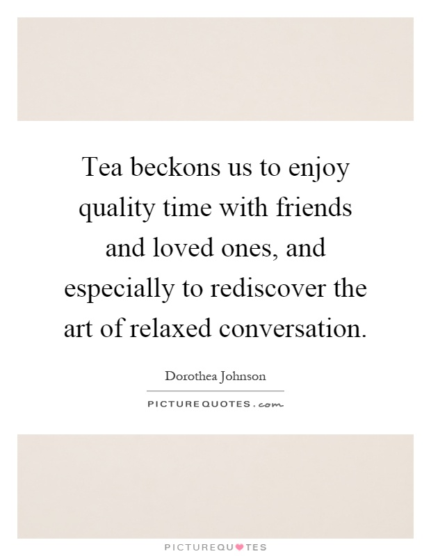 Quotes About Quality Time With Friends 12 Quotes