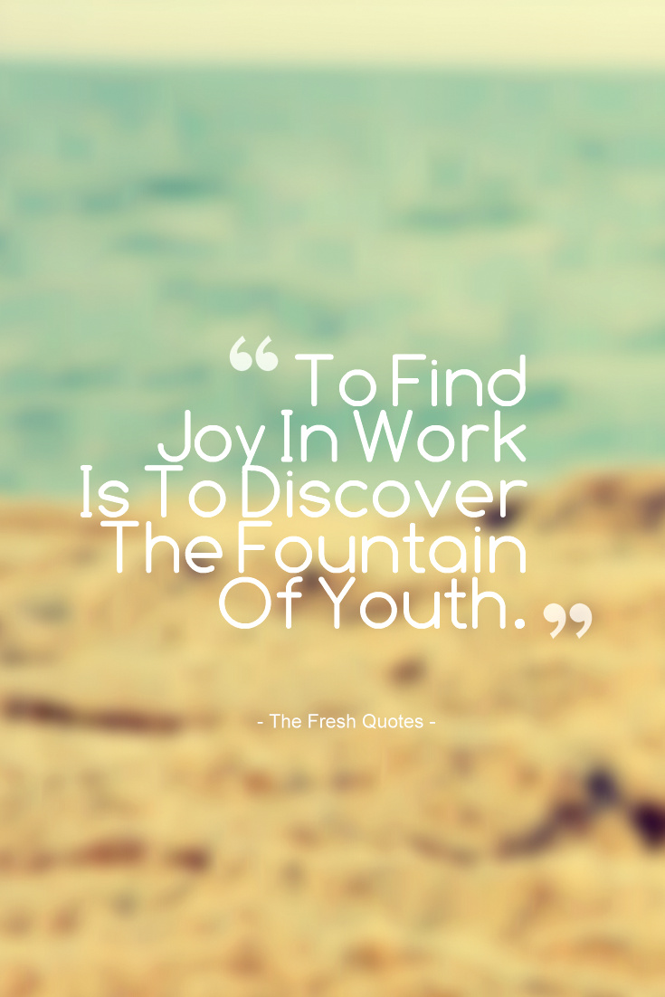 Quotes About Finding Joy In Work 14 Quotes
