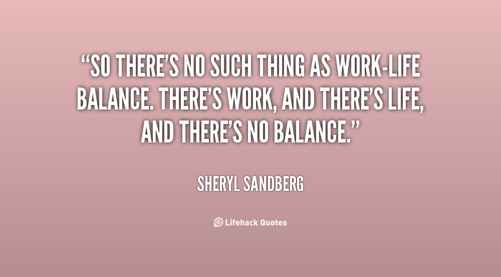 Work Life Balance Quotes New 67 Working Life Quotesquotesurf