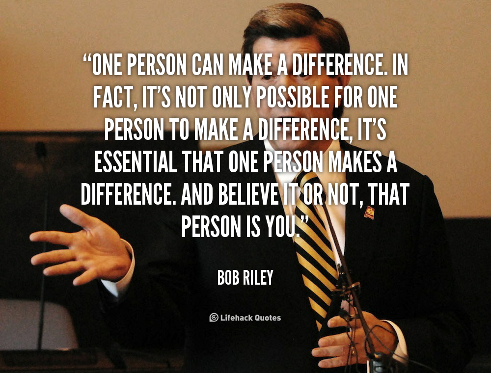 """can one person change the world essays 31 responses to """"#49 – how to make a difference"""" rieghardt october 15, 2008 at 7:08 am permalink just happy to say sometimes we dont make the difference we can, but can be thankfull that we do care."""