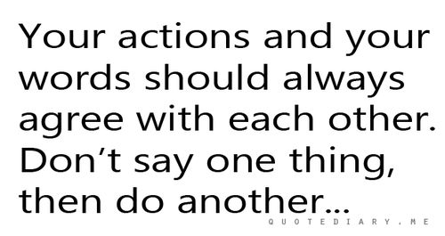 Words Are Nothing Actions Are Everything Don T Tell Me: Quotes About Action And Words (118 Quotes