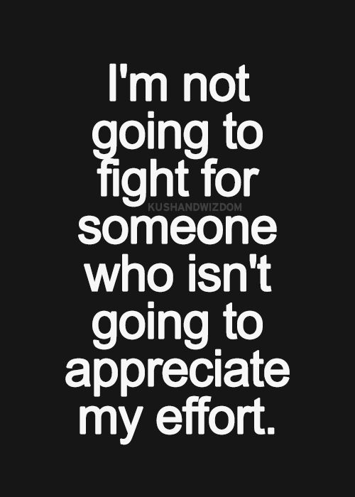 someone who isnt going to appreciate my effort
