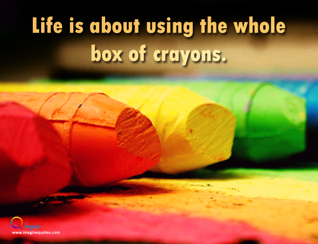 Quotes About Crayon Box (51 Quotes