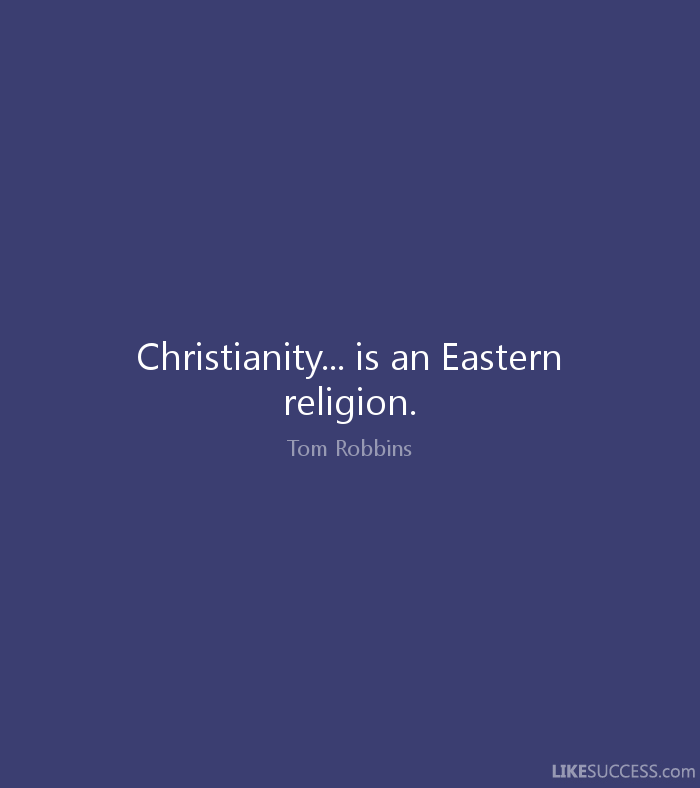 eastern religious philosopher quotations He is considered one of the foremost of india's mystic philosophers and religious thinker who developed orientalist who wrote on eastern religion, literature.