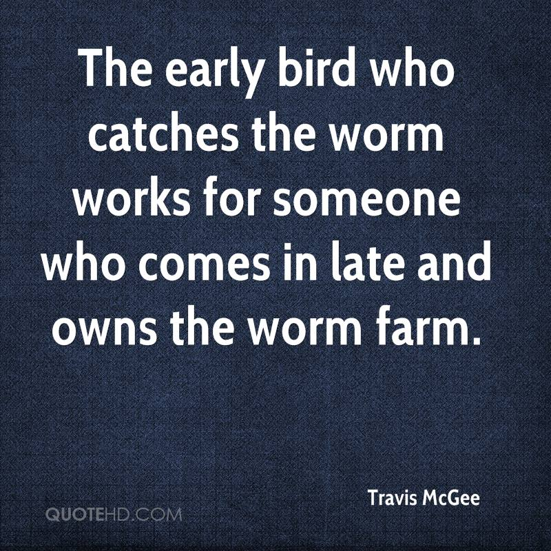 the early bird catches the first worm