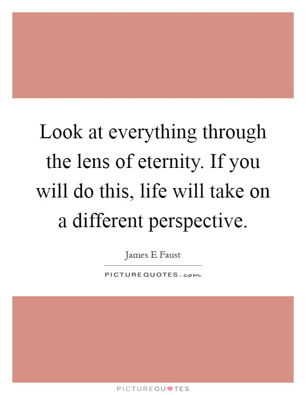 life on a different color perspective Embracing and choosing a positive perspective embracing a positive perspective decide to find good things in you and your life.
