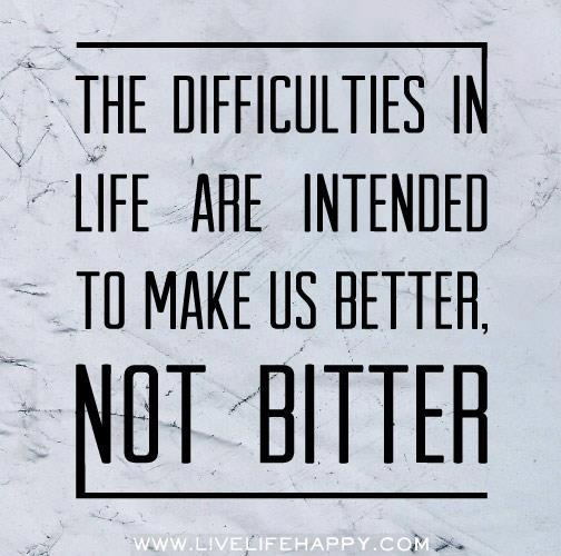 the difficulty in life is the