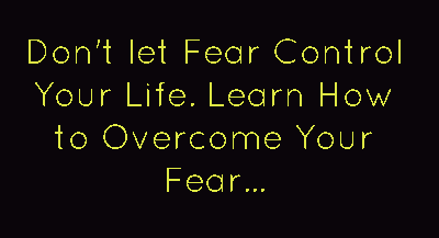 dont let fear take control of you