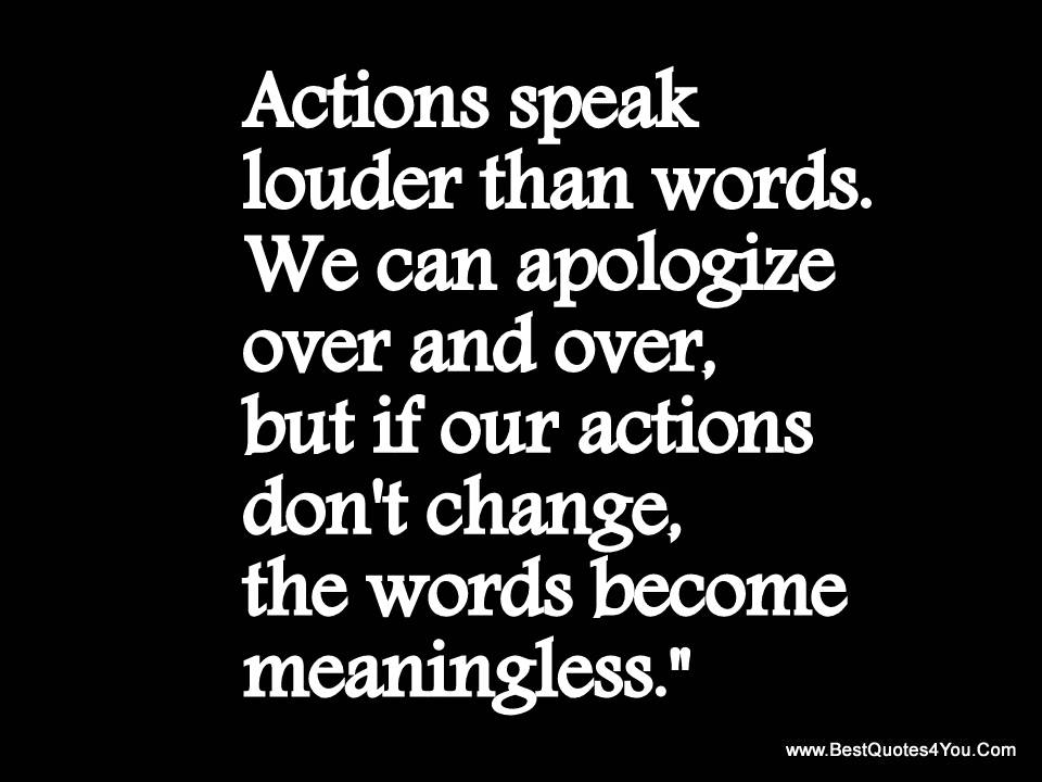 Actions are louder than words 8