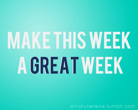 Quotes about Having a great week (26 quotes)