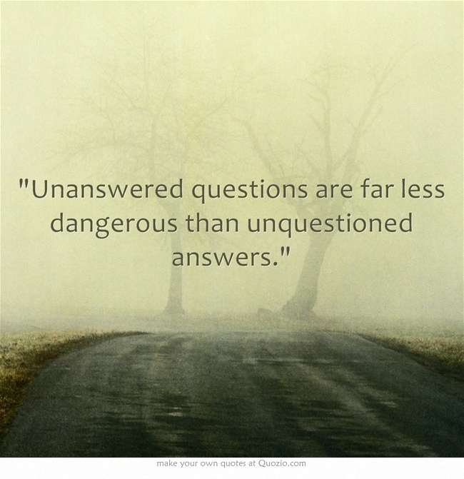 Quotes About Unanswered Questions 65 Quotes