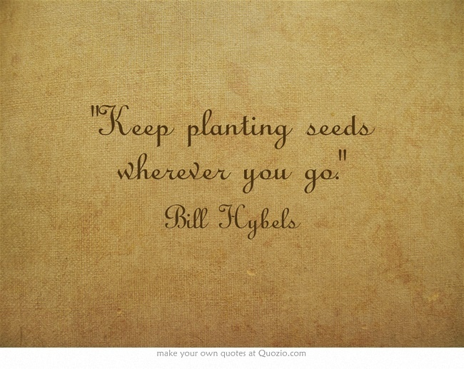 Quotes About Planting Seeds For Life Pleasing Quotes About Planting Seeds 58 Quotes