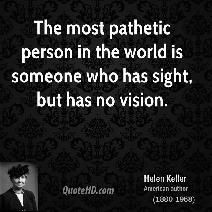 Quotes about Pathetic person (29 quotes)