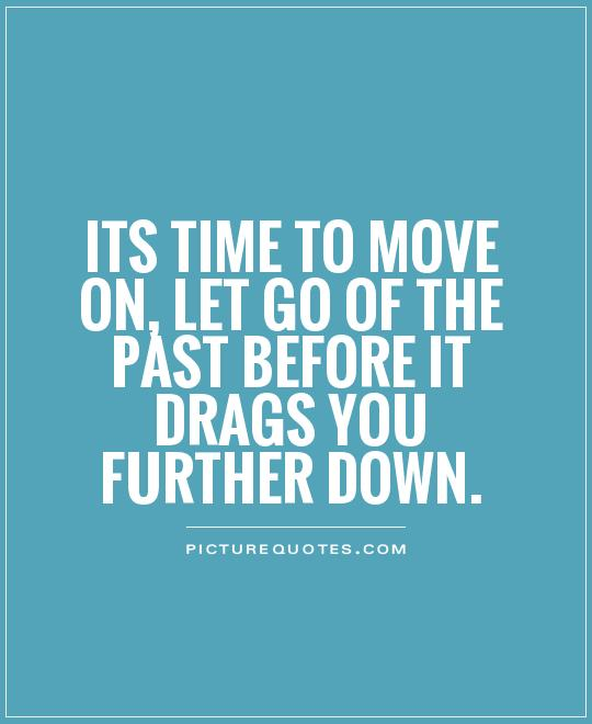 Quotes About Time To Move On 94 Quotes
