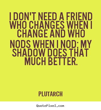 Quotes About Friends Changing Quotes about Friendshi...