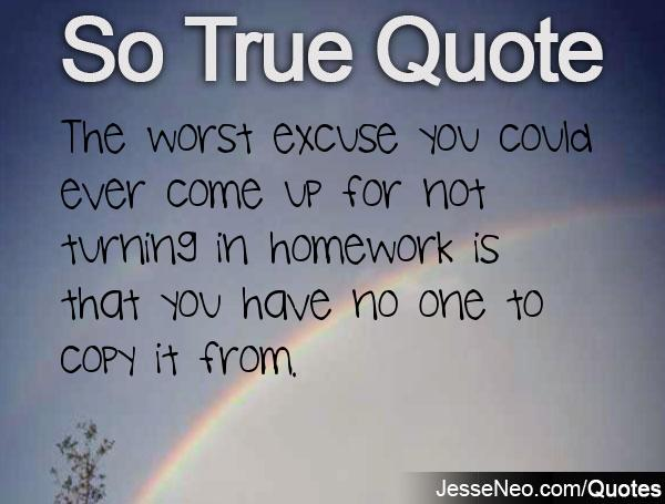 funny excuses for not doing homework