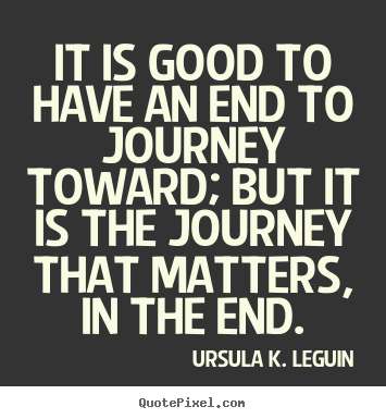Quotes About End Of Journey 142 Quotes