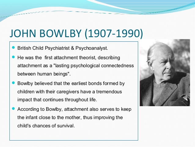 john bowlby attachment theory essay Attachment theory essaysto begin to understand the attachment theory one must first understand and have a clear definition of what attachment is john bowlby.
