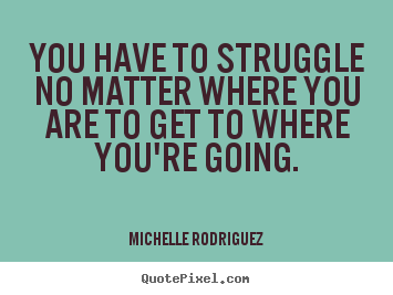 Quotes About Struggle For Life 85 Quotes