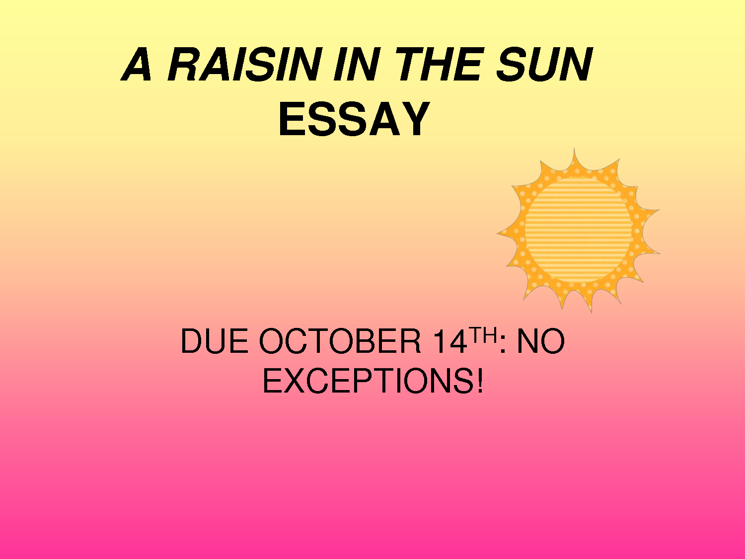 a raisin in the sun conflict essay Symbolism in raisin in the sun throughout the play a raisin in the sun multiple types of symbolism are clearly shown hansberry does a wonderful job of allowing these symbols to be seen, like a specific object (mamas plant) or a general object (money.