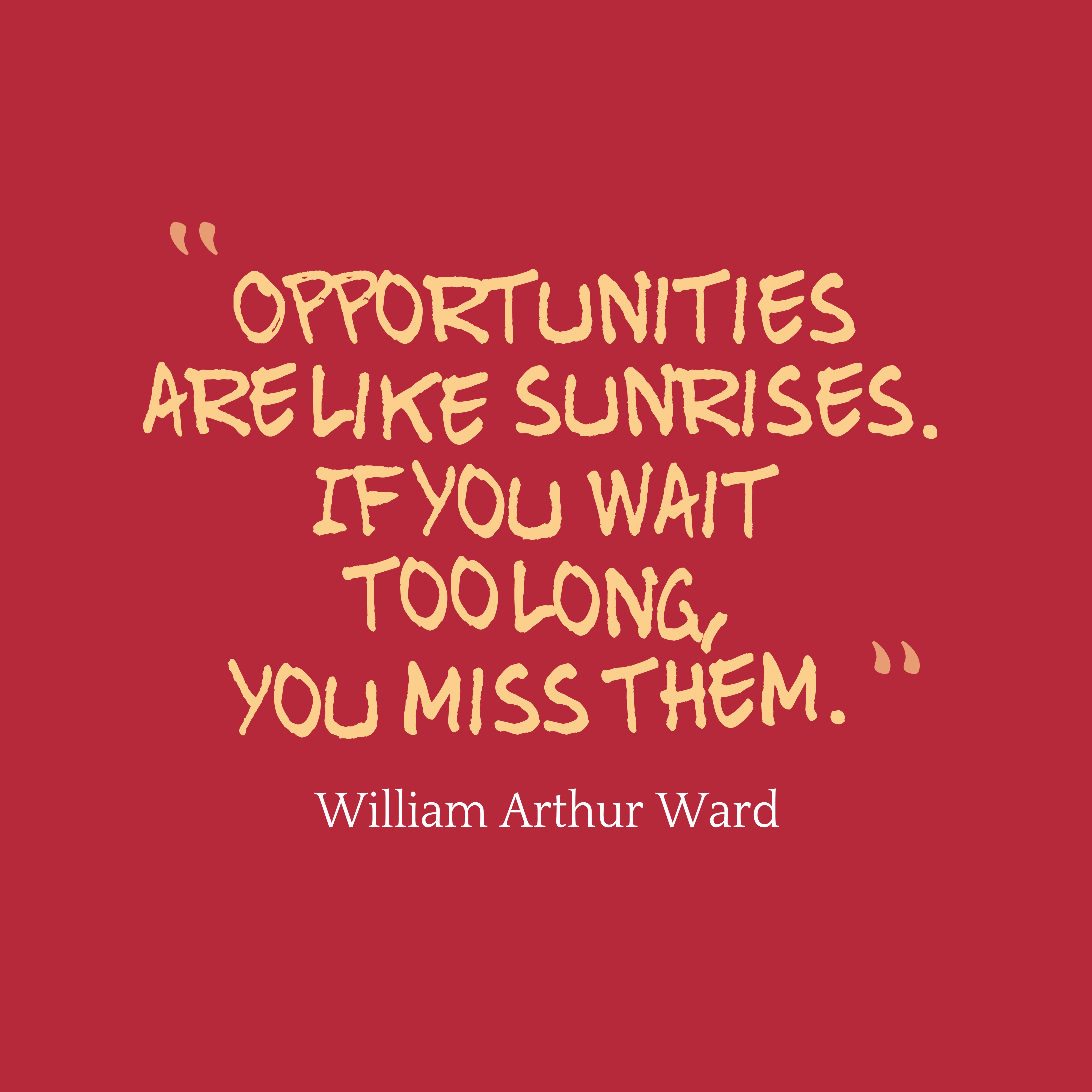 Quotes About Opportunity Missed 86 Quotes