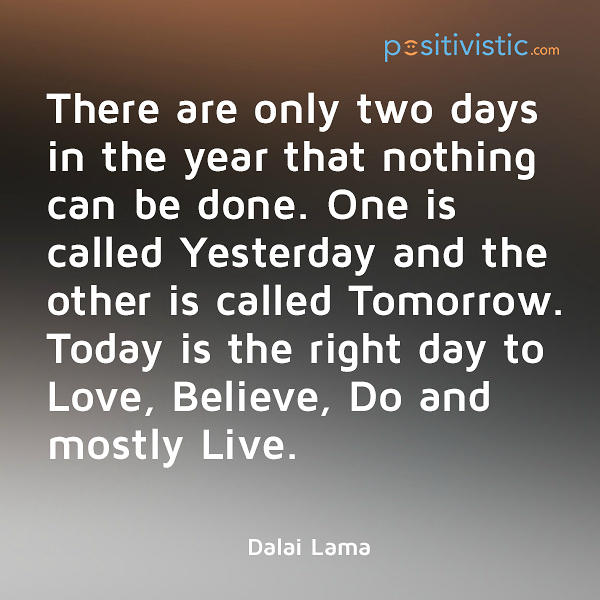 Quotes about Anger dalai lama (26 quotes) Dalai Lama Quotes There Are Only Two Days