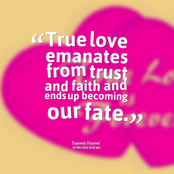Quotes About Faith Love And Trust 37 Quotes