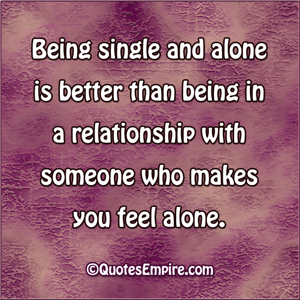 better to be single than in a bad relationship