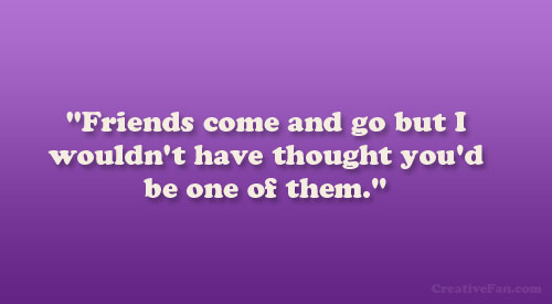 Friends Come And Go Quotes Footprints: Quotes About Come And Go (609 Quotes