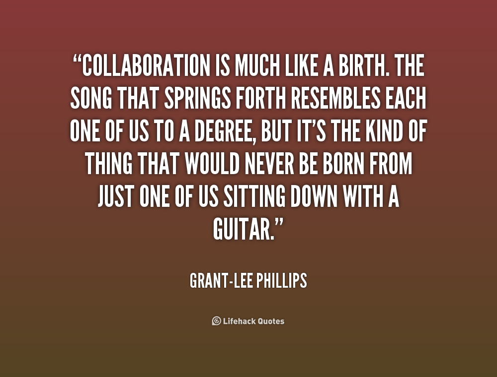 Quotes about Collaboration (307 quotes)