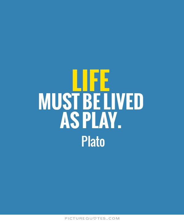 Quotes About Play 60 Quotes Simple Quotes About Play