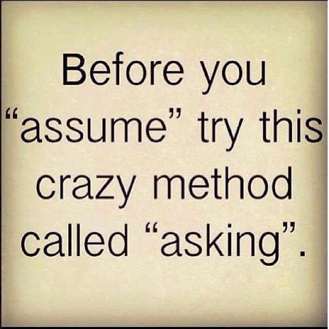 Jumping To Conclusions Quotes: Quotes About Assume (538 Quotes